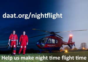 We need your help to fly longer into the night. Our helicopter is night flight ready but we need an extra £1 million a year to achieve our goal.  http://www.daat.org/nightflight